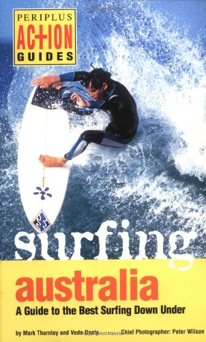 Surfing Australia: A Guide to the Best Surfing Down Under (Periplus Guides S.)