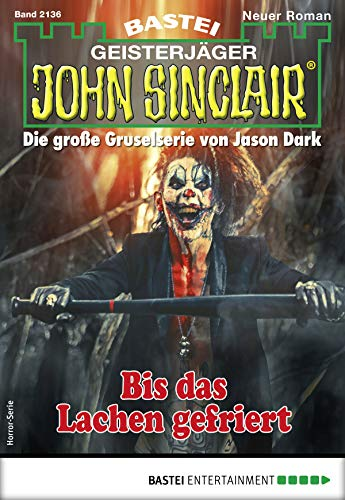 John Sinclair 2136 - Horror-Serie: Bis das Lachen gefriert