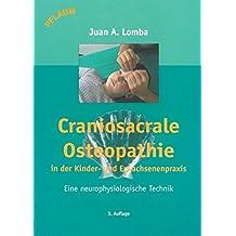 Craniosacrale Osteopathie in der Kinder- und Erwachsenenpraxis: Eine neurophysiologische Technik