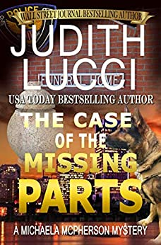 Book cover image for The Case of the Missing Parts: A Michaela McPherson Mystery(Book 5) (Michaela McPherson Mysteries)