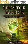 Servitor Magick: Creating Magickal En...