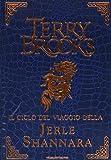 Scarica Libro Il ciclo del viaggio della Jerle Shannara La strega di Ilse Il labirinto L ultima magia (PDF,EPUB,MOBI) Online Italiano Gratis