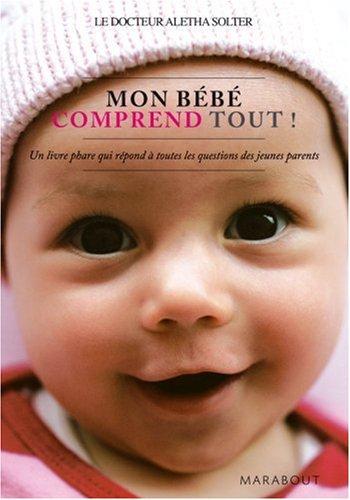 Mon bébé comprend tout par Aletha Solter