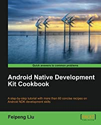 Android Native Development Kit Cookbook (Hack Attacks Wiley)