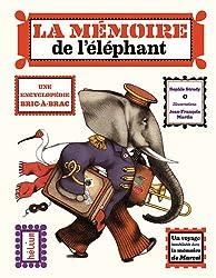 La mémoire de l'éléphant : Une encyclopédie bric-à-brac
