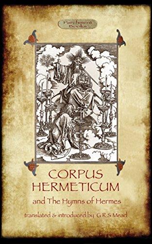 Corpus Hemeticum, and The Hymns of Hermes (English Edition)