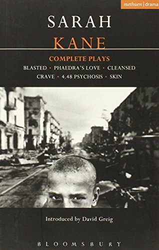 Kane Complete Plays: Blasted; mPhaedra's Love; Cleansed; Crave; 4.48 Psychosis; Skin (Contemporary Dramatists)