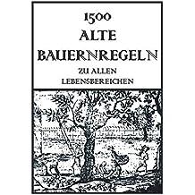 1500 Alte Bauernregeln: Zu allen Lebensbereichen