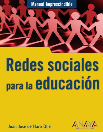 Redes sociales para la educación (Manuales Imprescindibles) por Juan José de Haro Ollé
