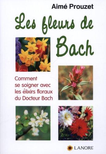 les-fleurs-de-bach-comment-se-soigner-avec-les-lixirs-floraux-du-docteur-bach