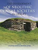 The Development of Neolithic House Societies in Orkney: Investigations in the Bay of Firth, Mainland, Orkney (1994 2014)