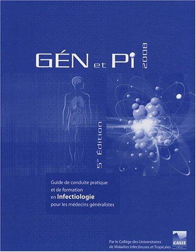 GEN et PI 2008 : Guide de conduite pratique et de formation en Infectiologie pour les médecins généralistes