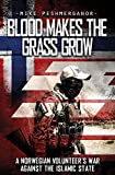 #6: Blood Makes the Grass Grow: A Norwegian Volunteer's War Against the Islamic State