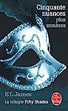 JAMES El Cinquante nuances plus sombres Le Livre de Poche 2014