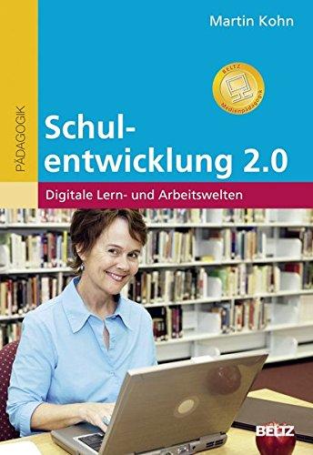 Schulentwicklung 2.0: Digitale Lern- und Arbeitswelten