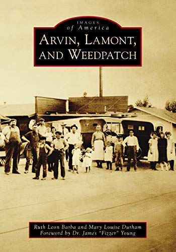Arvin, Lamont, and Weedpatch (Images of America)