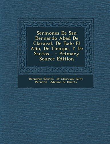 Sermones De San Bernardo Abad De Claraval, De Todo El Año, De Tiempo, Y De Santos...