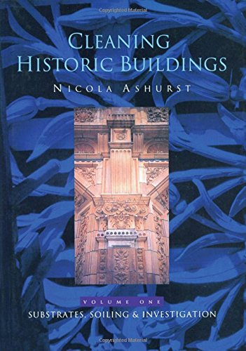 Cleaning Historic Buildings: v. 1: Substrates, Soiling and Investigation: Volume 1 por Nicola Ashurst