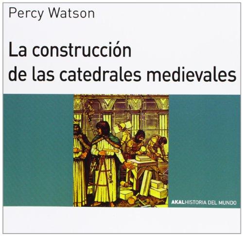 La construcción de las catedrales medievales (Historia del mundo para jóvenes)