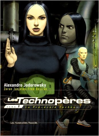 Les Technopères, Tome 1 : La Pré-école Techno de Alexandro Jodorowsky ( 15 avril 1998 )