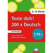 Teste dich! 200 x Deutsch: Testen, üben und gezielt besser werden! 5.-8. Klasse