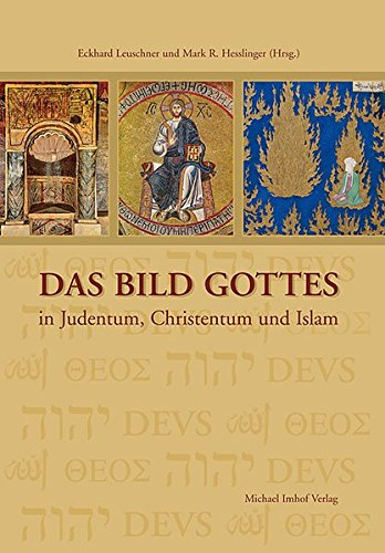 DAS BILD GOTTES IN JUDENTUM, CHRISTENTUM UND ISLAM: Vom Alten Testament bis zum Karikaturenstreit