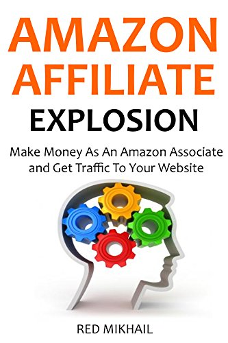 amazon-affiliate-explosion-2016-2-in-1-make-money-as-an-amazon-associate-and-get-traffic-to-your-web