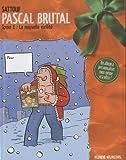 Pascal Brutal, Tome 1 : La nouvelle virilité : Jaquette Noël