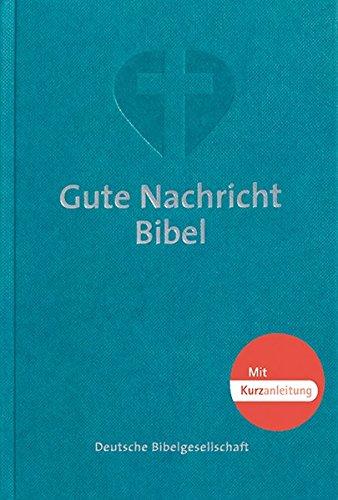 Gute Nachricht Bibel: Taschenausgabe mit Kurzanleitung. Mit den Spätschriften des Alten Testaments