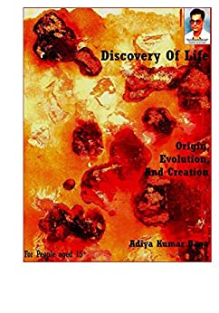 Discovery Of Life : Origin, Evolution And Creation: My Perception on Evolution by [Daga, Aditya]