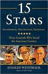15 Stars: Eisenhower, MacArthur, Marshall: Three Generals Who Saved the American Century by Stanley Weintraub (12-Jun-2007) Hardcover
