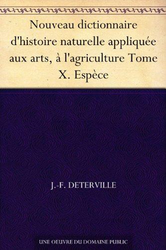 Couverture du livre Nouveau dictionnaire d'histoire naturelle appliquée aux arts, à l'agriculture Tome X. Espèce