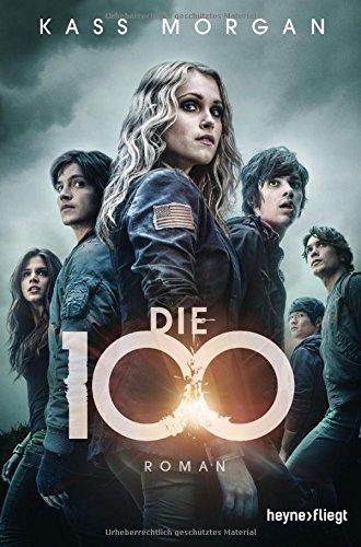 Buchseite und Rezensionen zu 'Die 100: Roman' von Kass Morgan