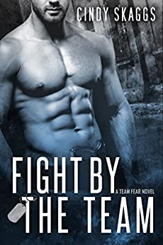 Fight By The Team (Team Fear Book 2) by [Skaggs, Cindy]