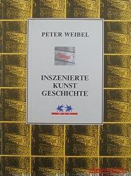 Inszenierte Kunstgeschichte. Mise-en-scène of Art History