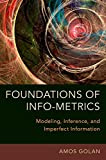 #7: Foundations of Info-Metrics: Modeling, Inference, and Imperfect Information