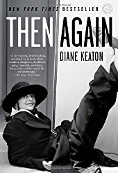 [ THEN AGAIN ] Then Again By Keaton, Diane ( Author ) May-2012 [ Paperback ]