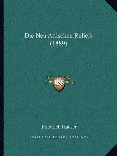 Die Neu Attischen Reliefs (1889)