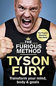 The Furious Method: The Sunday Times bestselling guide to a healthier body &
