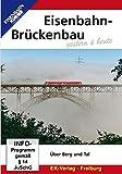 Eisenbahn-Brückenbau gestern & heute