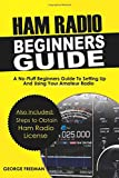 Ham Radio Beginners Guide: A No-Fluff Beginners Guide To Setting Up And Using Your Amateur Radio