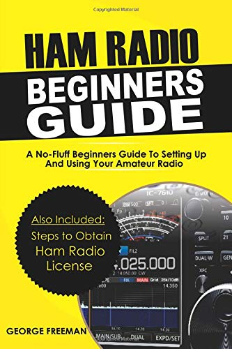Ham Radio Beginners Guide: A No-Fluff Beginner's Guide To Setting Up And Using Your Amateur Radio Icom Mobile