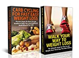 Essential Box Set #2: Carb Cycling For Fast Easy Weight Loss + Walk Your Way to Weight Loss( Carb cycling, Carb Cycling Secrets, Carb Cycling Diet, Diet ... stay thin, energy, fitness, healing)