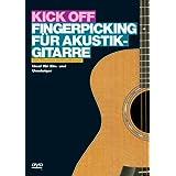 Kick Off: Fingerpicking für Akustik-Gitarre. Ideal für Ein- und Umsteiger