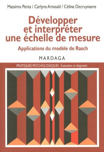 Développer et interpréter une échelle de mesure: Applications du modèle de Rasch (Pratiques psychologiques)