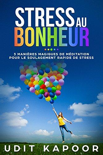 Couverture du livre Stress Au Bonheur: 3 manières magiques de méditation pour le soulagement rapide de stress