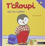 T'choupi est en colère / Thierry Courtin | Courtin, Thierry (1954-....). Auteur. Illustrateur