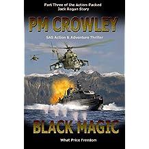 Black Magic: Part Three of the Jack Regan SAS Action & Adventure Story (English Edition)