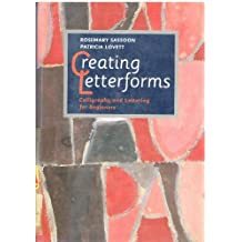 Creating Letterforms: Calligraphy and Lettering - An Introductory Guide by Rosemary Sassoon (1992-03-23)