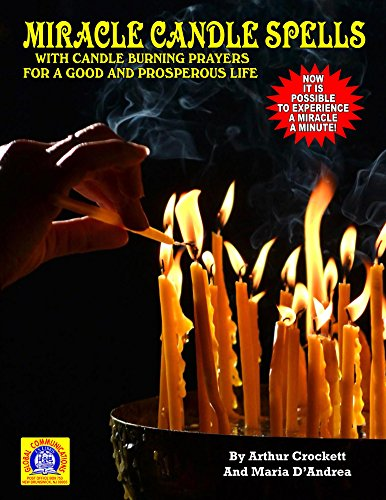 Miracle Candle Spells: With Candle Burning Prayers for a Good and